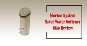 Morton System Saver Water Softener M30 Review