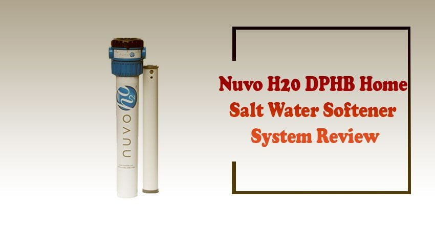 Nuvo H20 DPHB Home Salt Water Softener System Review